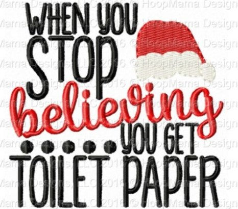 When You Stop Believing, You Get Toilet Paper
