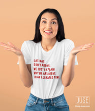 Load image into Gallery viewer, Latinas Don't Argue T-Shirt
