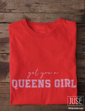 Load image into Gallery viewer, Get you a QUEENS GIRL T-Shirt