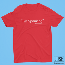 "Load image into Gallery viewer, ""I'm Speaking""- Kamala Harris T-Shirt"