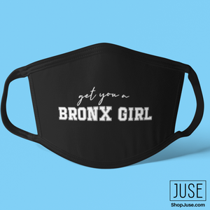 Get You A BRONX Girl Face Mask