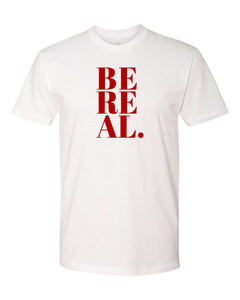 BE REAL Tee (unisex)