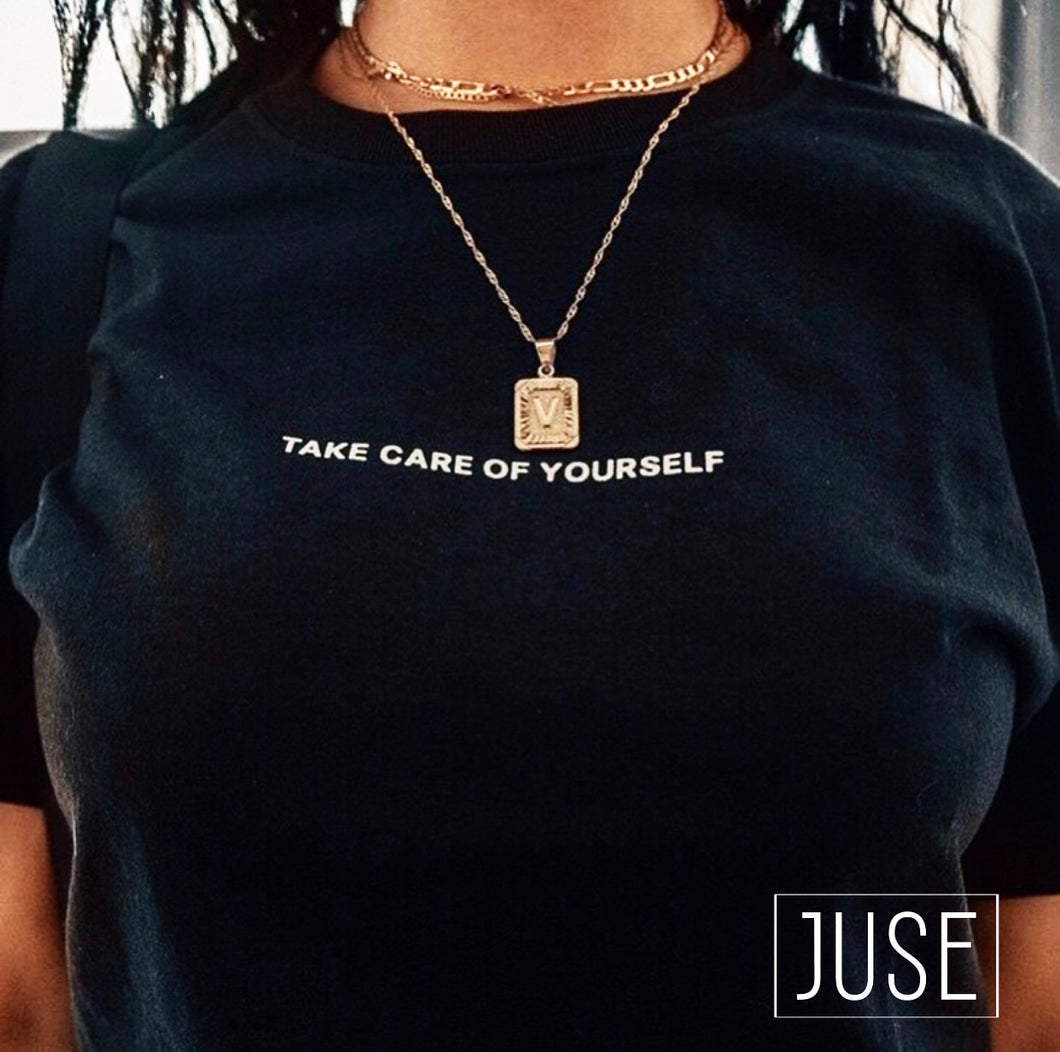 Take Care Of Yourself Tee (unisex)