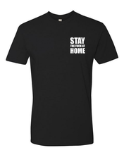 Load image into Gallery viewer, STAY The Fuck At HOME (unisex T-shirt) 4 Colors!
