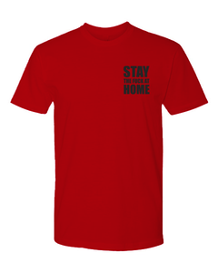 STAY The Fuck At HOME (unisex T-shirt) 4 Colors!