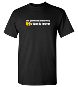 This Quarantine is Temporary but WU-TANG is Forever. (unisex t-shirt)