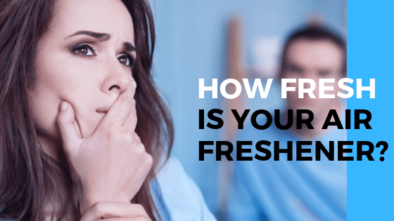 How Fresh is Your Air Freshener?