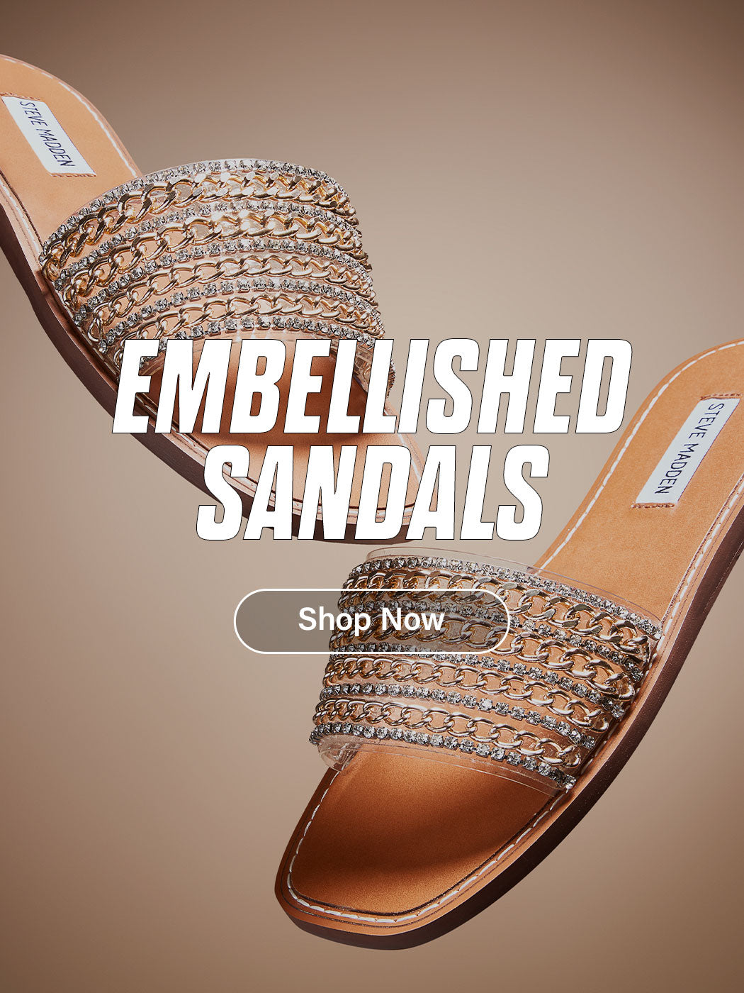 EMBELLISHED SANDALS - SHOP NOW EMBELLISHED SANDALS - SHOP NOW
