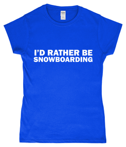 "Funky Yeti Women's T-Shirt ""I'd Rather Be Snowboarding"""