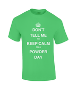 "Load image into Gallery viewer, Funky Yeti T-shirt ""Don't Tell Me To Keep Calm On A Powder Day"""
