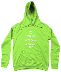 "Funky Yeti Women's Hoodie ""Don't Tell Me To Keep Calm On A Powder Day"""