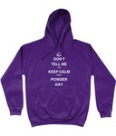 "Funky Yeti Hoodie ""Don't Tell Me To Keep Calm On A Powder Day"""