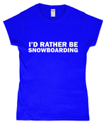 "Load image into Gallery viewer, Funky Yeti Women's T-Shirt ""I'd Rather Be Snowboarding"""