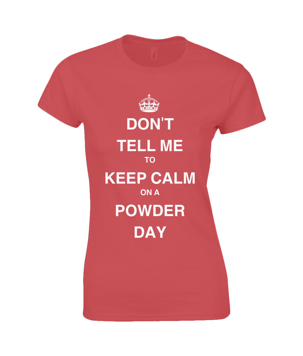 "Funky Yeti Ladies T-Shirt ""Don't Tell Me To Keep Calm on a Powder Day"""