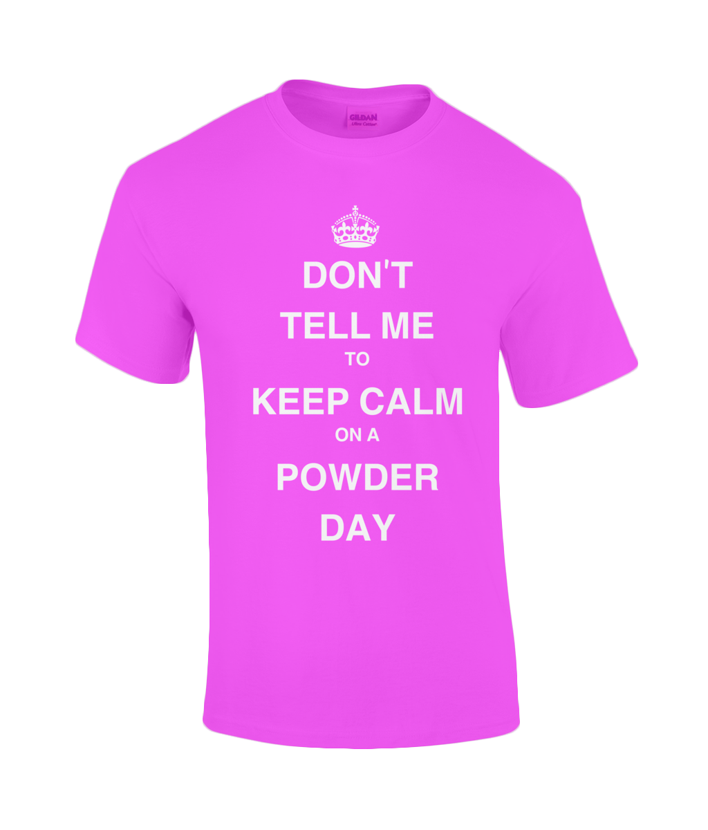 "Funky Yeti T-shirt ""Don't Tell Me To Keep Calm On A Powder Day"""