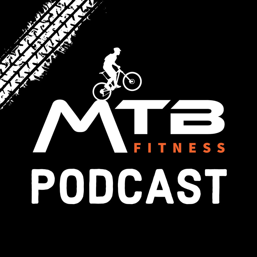 Check out the MTB Fitness Podcast