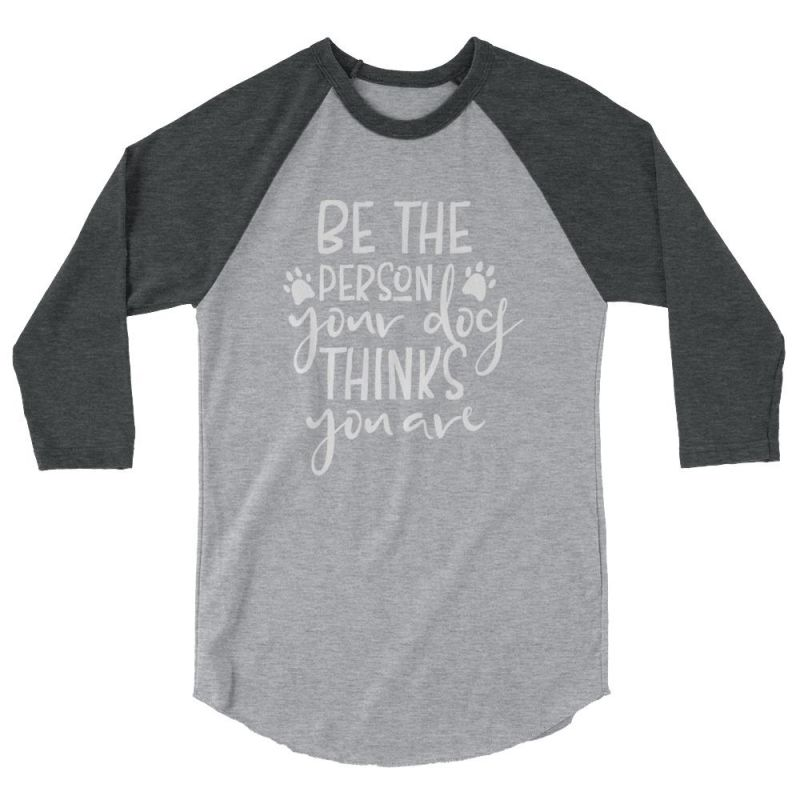 Be The Person Your Dog Thinks You Are - Baseball Shirt Heather Grey/heather Charcoal / Xs