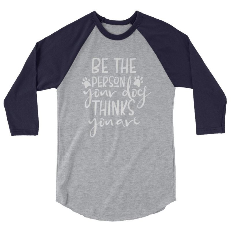 Be The Person Your Dog Thinks You Are - Baseball Shirt Heather Grey/navy / Xs