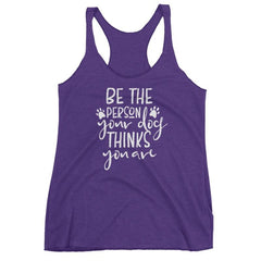 Be The Person Your Dog Thinks You Are - Women's Racerback Tank Purple Rush / Xs