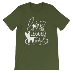 Love Is A Four Legged Word - Short-Sleeve Unisex T-Shirt Olive / S