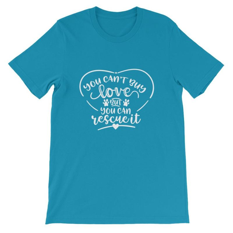 You Cant Buy Love But Can Rescue It - Short-Sleeve Unisex T-Shirt Aqua / S