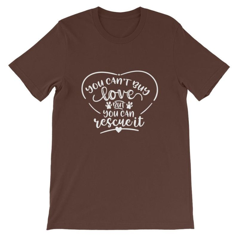 You Cant Buy Love But Can Rescue It - Short-Sleeve Unisex T-Shirt Brown / S