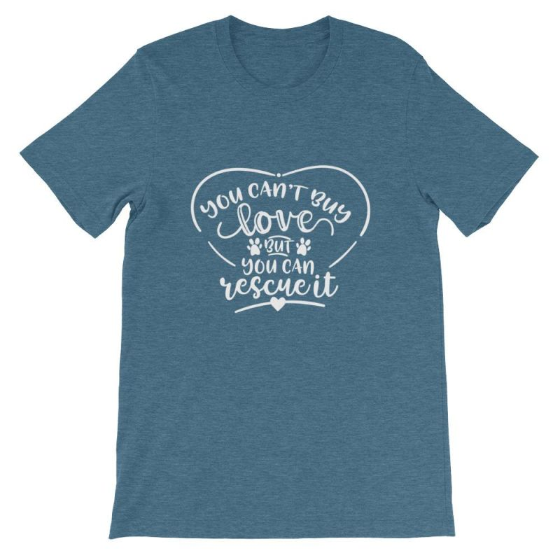 You Cant Buy Love But Can Rescue It - Short-Sleeve Unisex T-Shirt Heather Deep Teal / S
