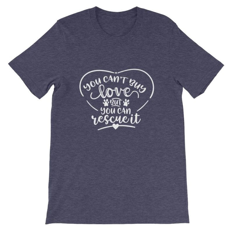You Cant Buy Love But Can Rescue It - Short-Sleeve Unisex T-Shirt Heather Midnight Navy / S