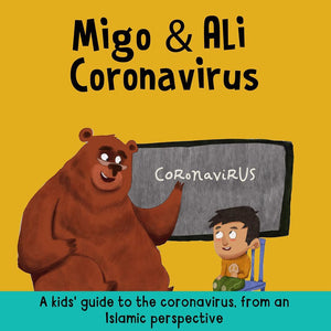 A kids' guide to the Corona Virus from an Islamic perspective