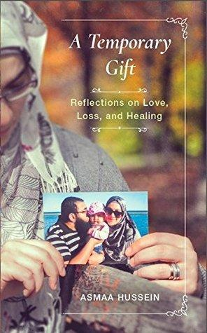 A Temporary Gift: Reflections on Love, Loss & Healing