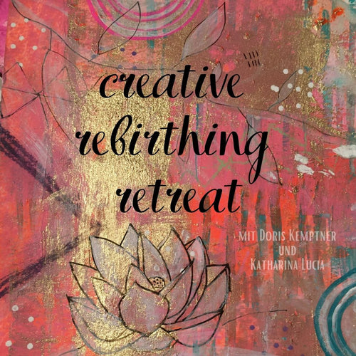 Creative Rebirthing Retreat - with Doris Kemptner & Katharina Lucia