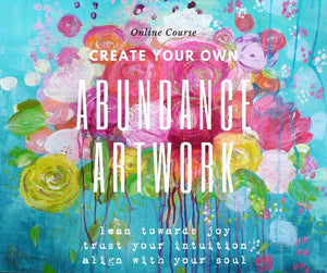 "Create your own ""Abundance Artwork"""