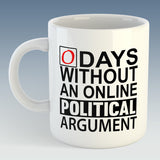 0 Days Without An Online Political Argument Mug (Also Available with Coaster)