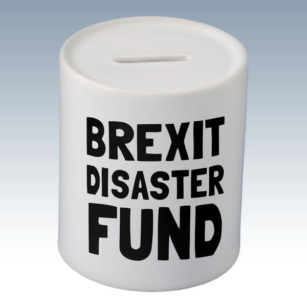 Brexit Disaster Fund Humour Money Box