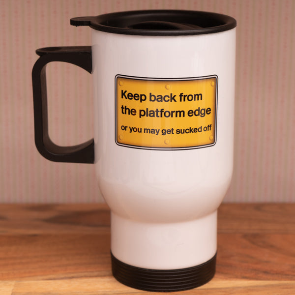 Travel Mug - Keep back from platform edge