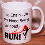 The chains on my Mood Swing snapped Mug