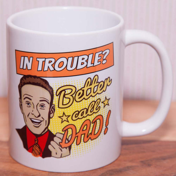 In Trouble? Better Call Dad! - Mug (Also Available as Gift Set)