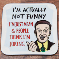 Not Funny - Just Mean - Coaster