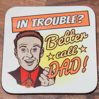 In Trouble? Better Call Dad! - Coaster