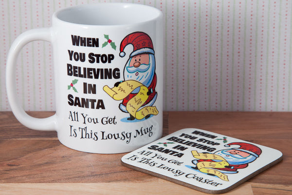 When you stop believing in Santa you get this lousy Mug