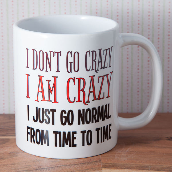I don't go Crazy, I go normal - Mug (Also Available as Gift Set)