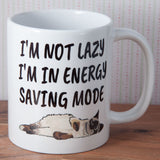 I am not Lazy - I am in Energy Saving Mode - Mug (Also Available as Gift Set)