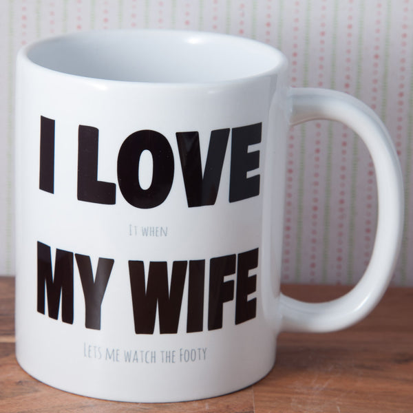 I love (it when) My Wife (lets me watch the footy) - Mug (Also Available as Gift Set)
