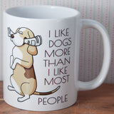 I like Dogs more than I like most people - Mug (Also Available as Gift Set)