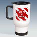 Travel Mug - Not to be moved