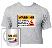 Warning May Suddenly Start Talking About Trains - Steam - Mug & T Shirt set