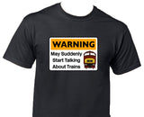 Warning May Suddenly Start Talking About Trains - Class 42 Printed T-Shirt