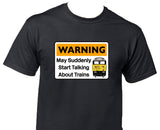 Warning May Suddenly Start Talking About Trains - Class 50 Printed T-Shirt