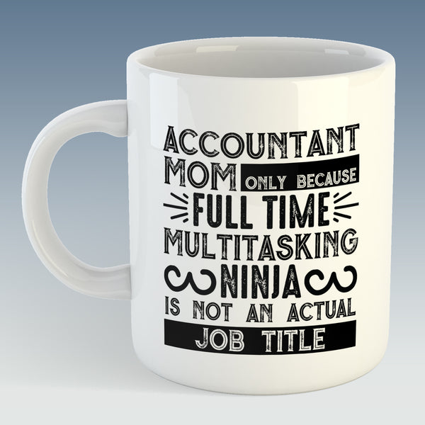 Accountant Mom, Multitasking Ninja Mug (Also Available with Coaster)