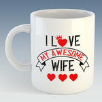 I Love My Awesome Wife Mug (Also Available with Coaster)